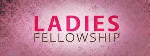 Ladies Fellowship